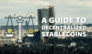 A Quick Guide to Understanding Decentralized Stablecoins